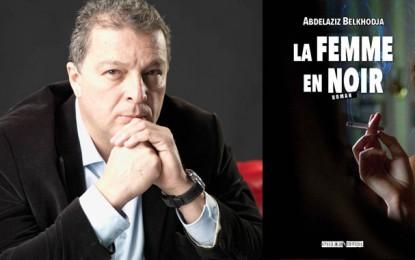 Abdelaziz Belkhodja sort son nouveau roman ''La Femme en noir''
