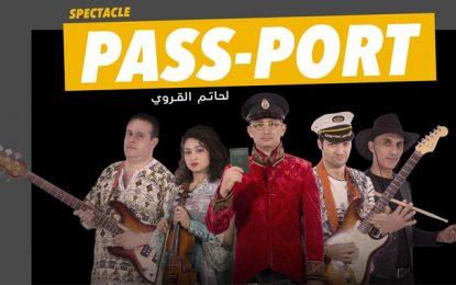 Spectacle : ''Pass-Port'' de Hatem Karoui le 6 mai à Sousse