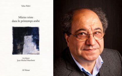 Tahar Bekri: Un chant mélancolique à l'écoute des saisons