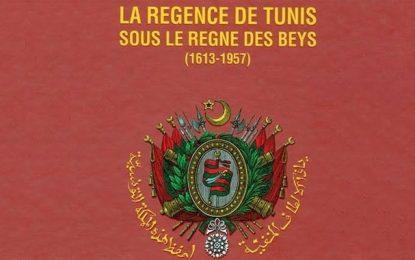 Vient de paraître : ''La Régence de Tunis sous le règne des Beys''