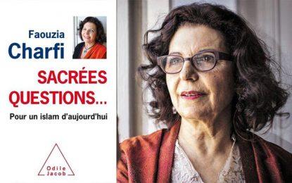 Faouzia Charfi : ''Sacrées questions'' sur l'islam actuel