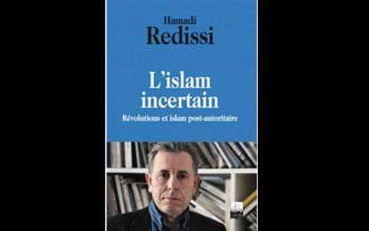 Hamadi Redissi présente son nouvel essai ''L'Islam incertain''