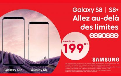 Ooredoo propose les nouveaux Samsung Galaxy S8 /S8 +