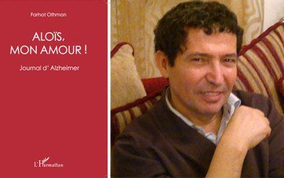 Un nouvel ouvrage de Farhat Othman sur l'Alzheimer