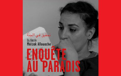 ''Enquête au paradis'' de Merzak Allouache sort en salles en Tunisie