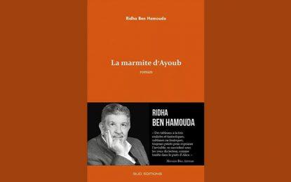 ''La Marmite d'Ayoub'' de Ridha Ben Hamouda ou la nature du bonheur