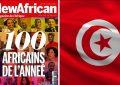 «NewAfrican» : Six Tunisiens parmi les 100 Africains de l'année