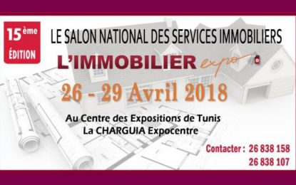 Le salon Immobilier Expo du 26 au 29 avril 2018 à la Charguia