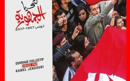 Vient de paraître-''Tunisie 1957 -2017'' : Que vive la république !
