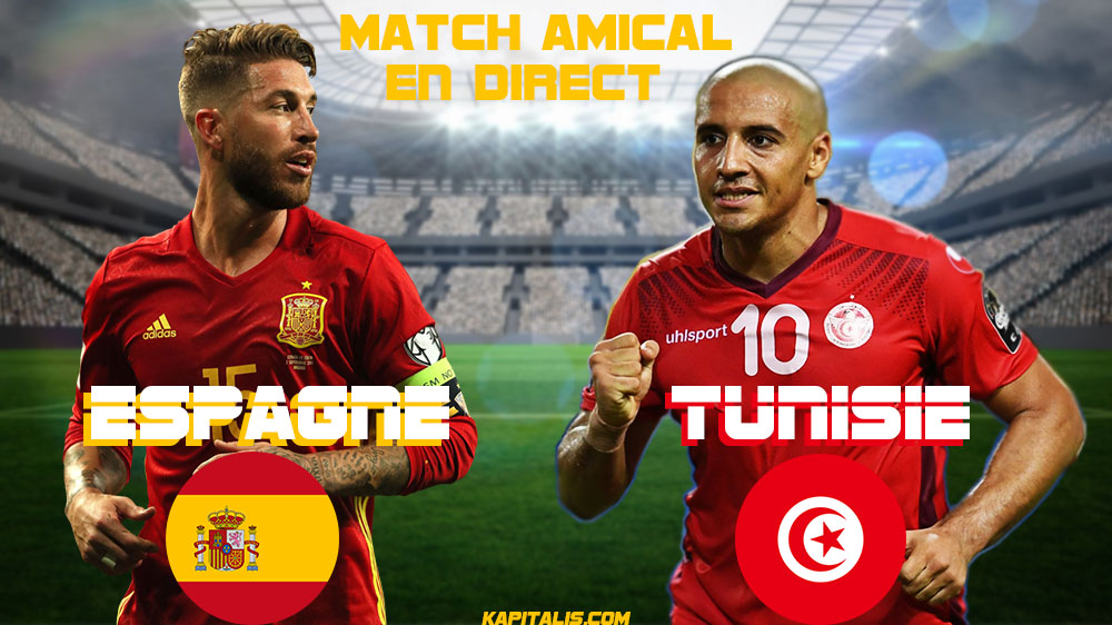 tunisie espagne streaming live match amical 2018 kapitalis. Black Bedroom Furniture Sets. Home Design Ideas