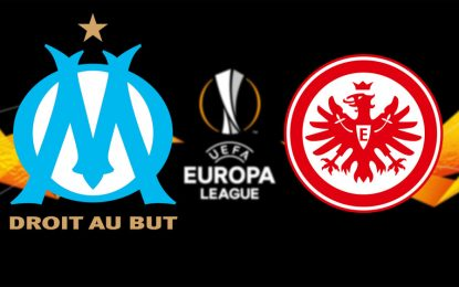 OM-Eintracht live streaming : Ligue Europa 2018-2019