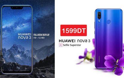 Le très attendu Huawei Nova 3 en vente en Tunisie à 1599 DT