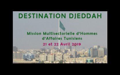 Mission d'hommes d'affaires tunisiens à Djeddah les 21 et 22 avril 2019