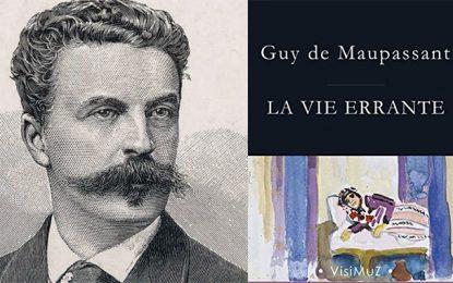 ''La vie errante'' : La Tunisie du 19e siècle aux yeux de Guy de Maupassant