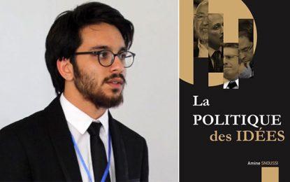Vient de paraître : ''La Politique des idées'' d'Amine Snoussi