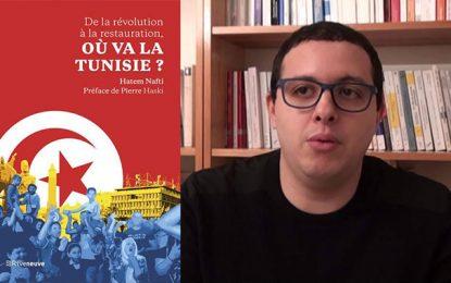 Vient de paraître : ''De la révolution à la restauration : Où va la Tunisie ?''