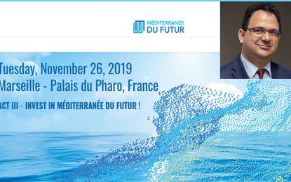 Zied Ladhari à «Invest in Méditerranée du Futur Acte III» le 26 novembre 2019 à Marseille