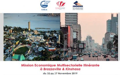 Mission d'hommes d'affaires tunisiens au Congo Brazzaville et en RD Congo