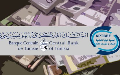 Précisions de l'APTBEF à propos de l'incident des liasses en devises de la BCT