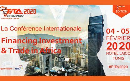 FITA, les 4 et 5 février 2020, à Tunis : Le financement de l'investissement et du commerce africain