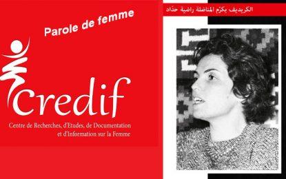 64e anniversaire de l'UNFT : Le livre «Parole de Femme» de Radhia Haddad présenté au Credif