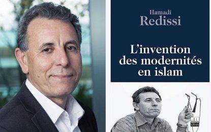 Nouvel essai de Hamadi Redissi : ''L'invention des modernités en Islam''