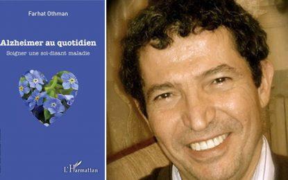 Farhat Othman publie un 4e essai sur l'Alzheimer