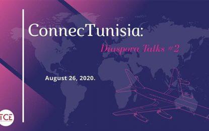 ConnecTunisia : Rôle de la diaspora dans la relance de l'économie tunisienne