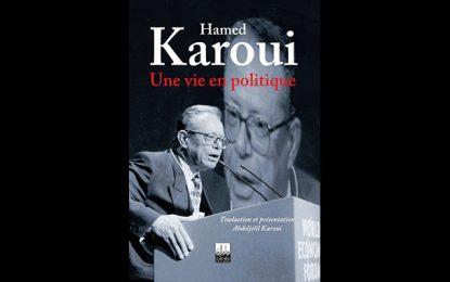 Vient de paraître aux éditions Cérès : ''Une vie en politique'' de Hamed Karoui