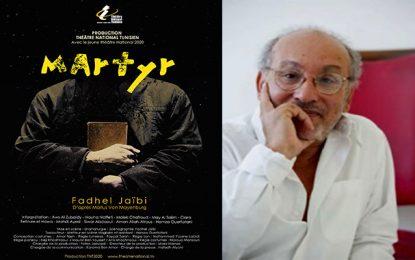 «Martyr», nouvelle pièce de théâtre de Fadhel Jaïbi