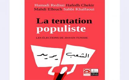 Vient de paraître : «La tentation populiste : Les élections de 2019 en Tunisie»