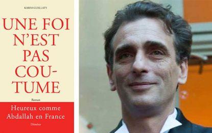 Karim Guellaty publie son premier roman, ''Une foi n'est pas coutume''