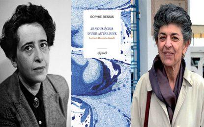 """""""Lettre à Hannah Arendt"""" : Un roman épistolaire signé Sophie Bessis"""